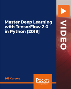 Master Deep Learning with TensorFlow 2.0 in Python