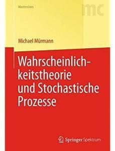 Wahrscheinlichkeitstheorie und Stochastische Prozesse [Repost]
