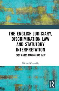 The Judiciary, Discrimination Law and Statutory Interpretation Easy Cases Making Bad Law