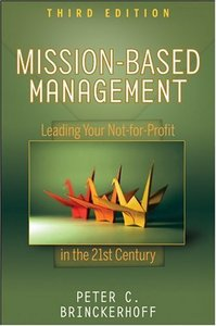 Mission-Based Management: Leading Your Not-for-Profit In the 21st Century (repost)