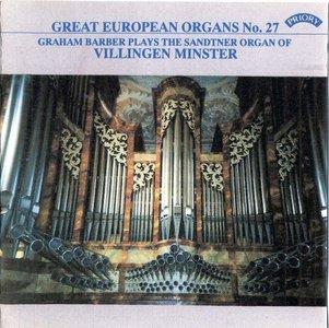 Great European Organs No.27: Graham Barber Plays the Sandtner Organ of Villingen Minster