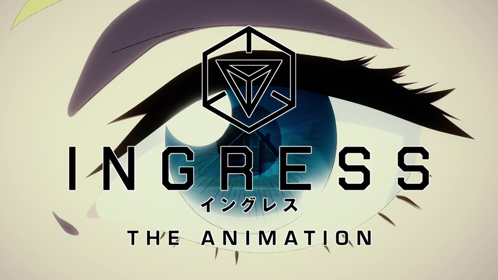 Ingress: The Animation S01