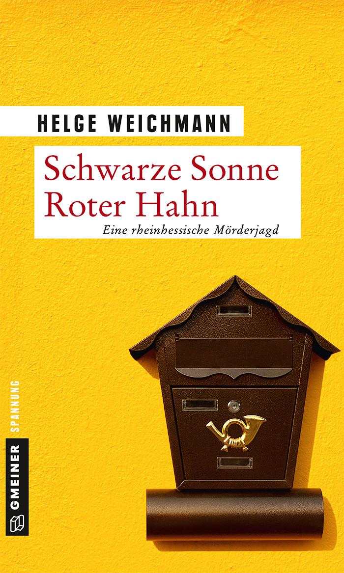 Helge Weichmann - Schwarze Sonne Roter Hahn