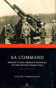 AA Command: Britain's Anti-aircraft Defences of the Second World War (Monuments of War)