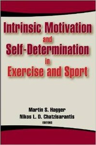 Intrinsic Motivation and Self-Determination in Exercise and Sport (repost)