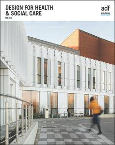 Architects Datafile (ADF) - Design For Health & Social Care (Supplement - April 2018)