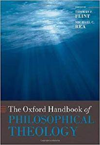The Oxford Handbook of Philosophical Theology (Oxford Handbooks)