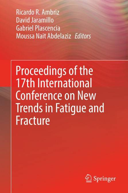 Proceedings of the 17th International Conference on New Trends in Fatigue and Fracture