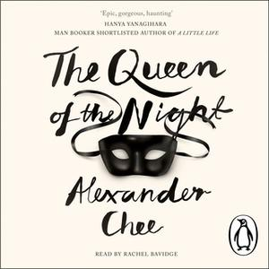 «The Queen of the Night» by Alexander Chee