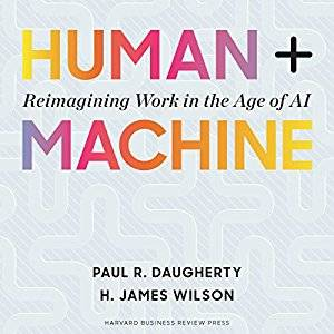 Human + Machine: Reimagining Work in the Age of AI [Audiobook]