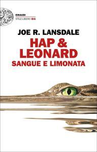 Joe R. Lansdale - Hap & Leonard Sangue e limonata