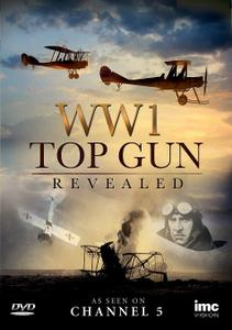 Channel 5 - Revealed: WWI Top Gun (2012)