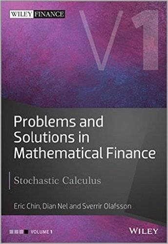 Problems and Solutions in Mathematical Finance: Stochastic Calculus (repost)