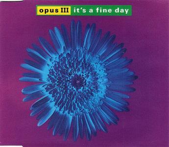Opus III - It's A Fine Day (Europe CD5) (1992) {PWL International}
