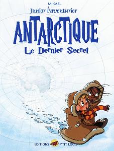 Junior L'aventurier - Tome 6 - Antarctique Le Dernier Secret