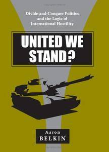 United We Stand?: Divide-And-Conquer Politics and the Logic of International Hostility (Repost)