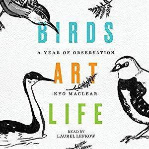 Birds Art Life: A Year of Observation [Audiobook]