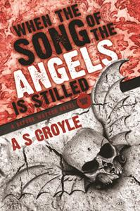 «When the Song of the Angels is Stilled» by A.S. Croyle