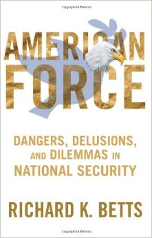 American Force: Dangers, Delusions, and Dilemmas in National Security (Repost)