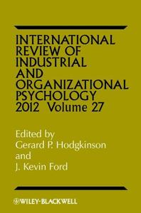 International Review of Industrial and Organizational Psychology 2012, Volume 27
