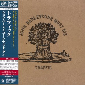 Traffic - John Barleycorn Must Die (1970) [Japanese Limited SHM-SACD 2010 # UIGY-9049] PS3 ISO + Hi-Res FLAC