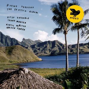 Øyvind Torvund - The Exotica Album (2019)