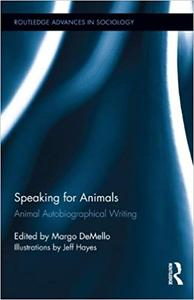 Speaking for Animals: Animal Autobiographical Writing