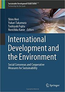 International Development and the Environment: Social Consensus and Cooperative Measures for Sustainability