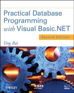 Practical Database Programming with Visual Basic.NET (2nd edition) (Repost)