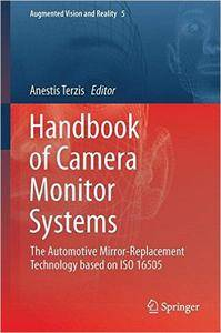 Handbook of Camera Monitor Systems: The Automotive Mirror-Replacement Technology based on ISO 16505 (repost)