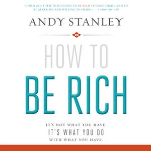 «How to Be Rich» by Andy Stanley