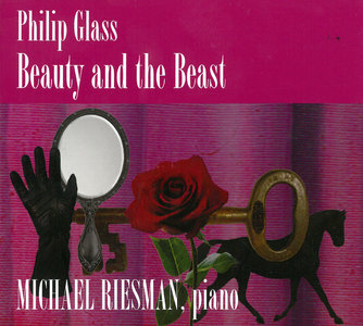 Michael Riesman - Philip Glass: Beauty and the Beast (2015)