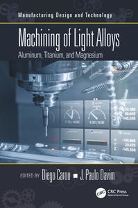 Machining of Light Alloys : Aluminum, Titanium, and Magnesium