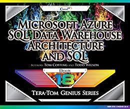 Microsoft Azure SQL Data Warehouse - Architecture and SQL