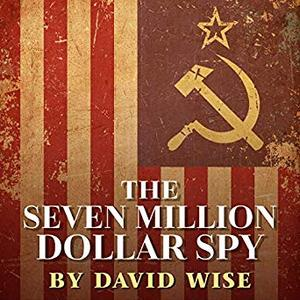 The Seven Million Dollar Spy [Audiobook]