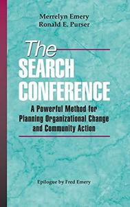 The Search Conference: A Powerful Method for Planning Organizational Change and Community Action (Jossey-Bass Public Administra