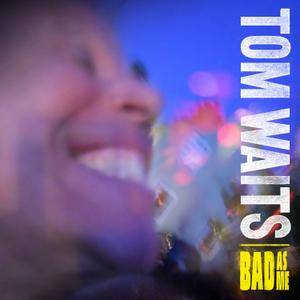 Tom Waits - Bad As Me (2011/2017) [Official Digital Download 24-bit/96kHz]