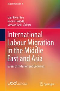 International Labour Migration in the Middle East and Asia: Issues of Inclusion and Exclusion