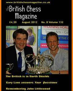 British Chess Magazine • Volume 132 • August 2012