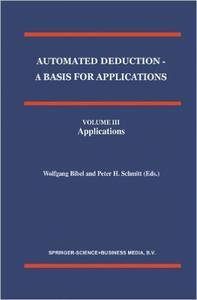 Automated Deduction - A Basis for Applications, Volume III: Applications