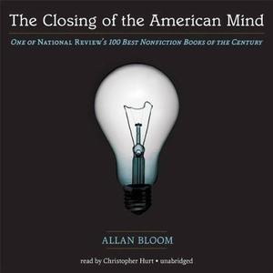 The Closing of the American Mind [Audiobook]