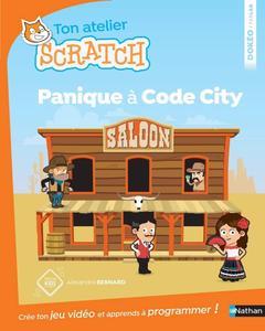 """Alexandra Bernard, Rémy Tornior, """"Panique à code city - Apprends à programmer avec Scratch - Dès 8 ans"""""""