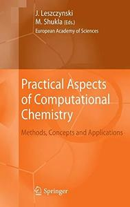 Practical Aspects of Computational Chemistry: Methods, Concepts and Applications