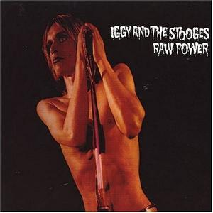 Iggy and The Stooges - Raw Power (Remastered)