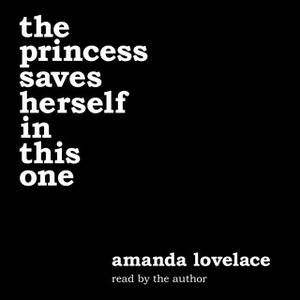 «The princess saves herself in this one» by Amanda Lovelace,ladybookmad
