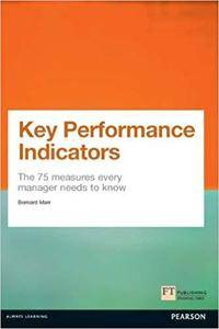 Key Performance Indicators (KPI): The 75 measures every manager needs to know (Financial Times Series) [Kindle Edition]