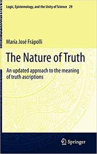 The Nature of Truth: An updated approach to the meaning of truth ascriptions