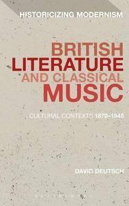 British Literature and Classical Music: Cultural Contexts 1870-1945