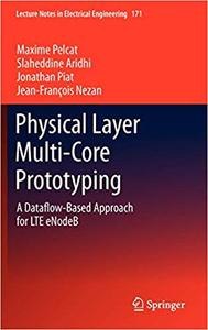 Physical Layer Multi-Core Prototyping: A Dataflow-Based Approach for LTE eNodeB
