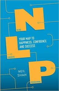 Neurolinguistic Programming (NLP): Your Roadmap to Happiness, Confidence and Success (Repost)